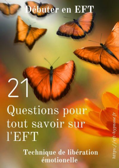 21 Questions pour tout savoir sur l'EFT